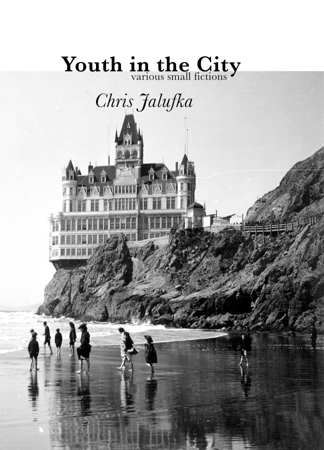 'Youth in the City: Various Small Fictions' by Chris Jalufka